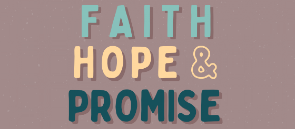 Faith Hope and Promise- Catie blog